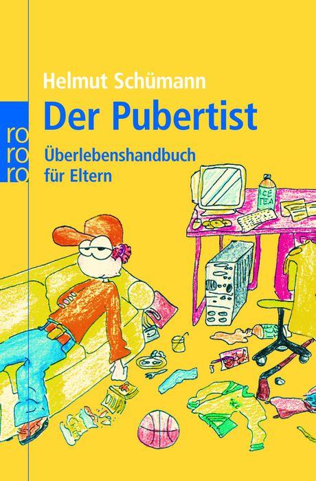 Der Pubertist: Überlebenshandbuch für Eltern - Helmut Schümann