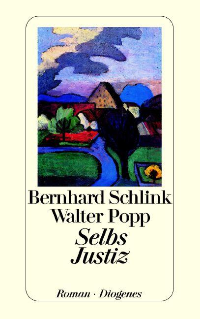 Selbs Justiz - Bernhard Schlink