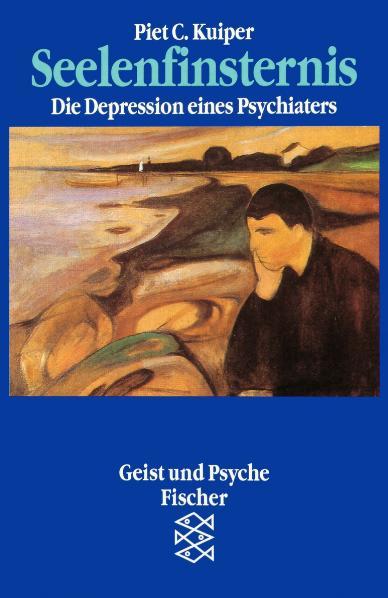 Seelenfinsternis: Die Depression eines Psychiaters - Piet C. Kuiper