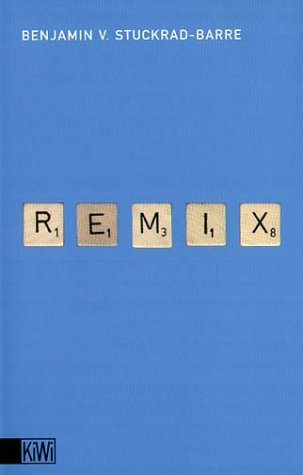 Remix: Texte 1996-1999 - Benjamin von Stuckrad-Barre