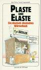 Plaste und Elaste. Ein deutsch-deutsches Wörterbuch - Theodor Constantin