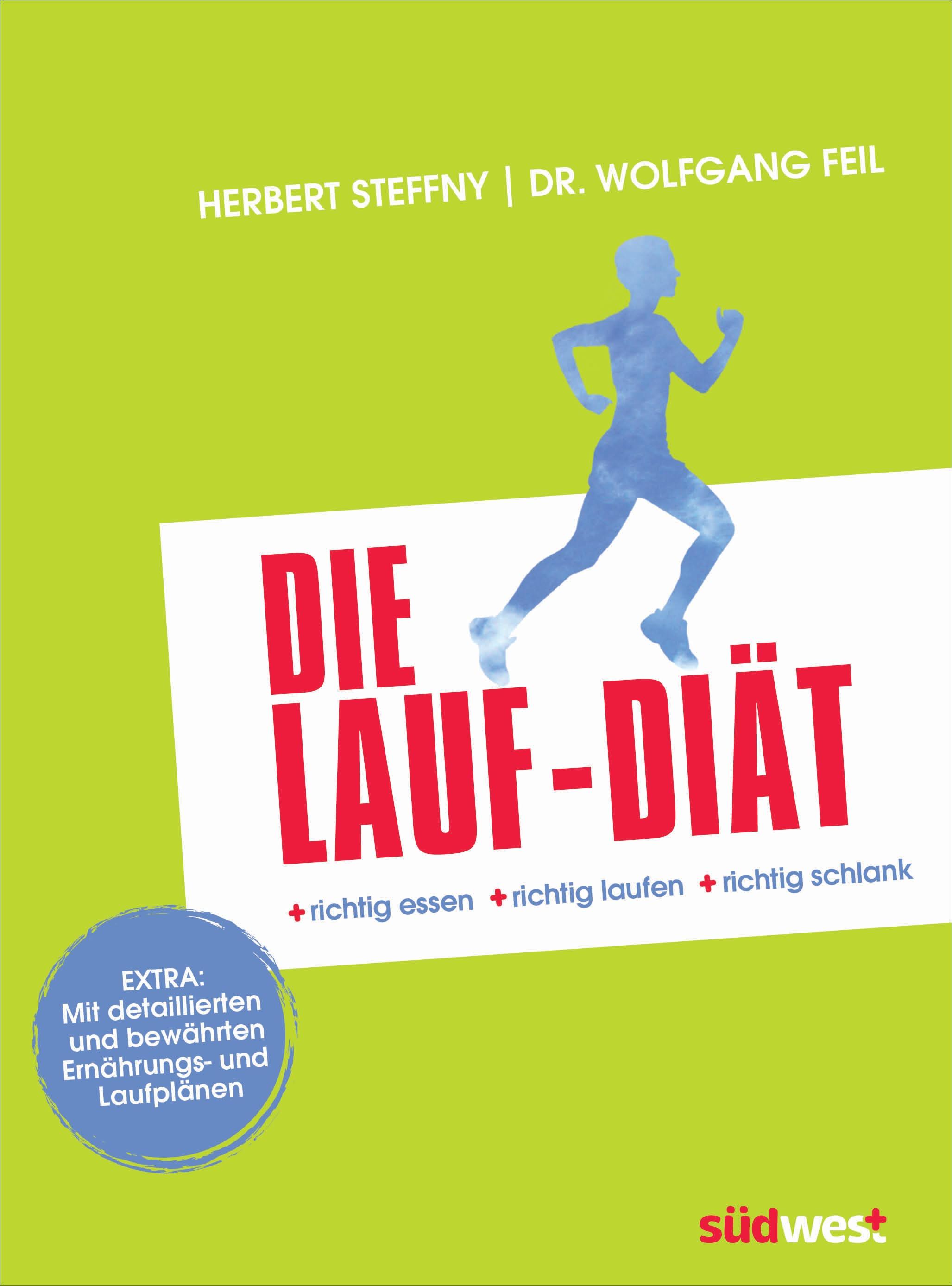 Die Lauf-Diät: richtig essen - richtig laufen - richtig schlank - Herbert Steffny