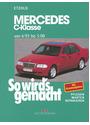 So wird's gemacht. Pflegen - warten - reparieren: So wird's gemacht, Bd.88, Mercedes C-Klasse und T-Modell von 6/93 bis 5/00 - Hans-Rüdiger Etzold