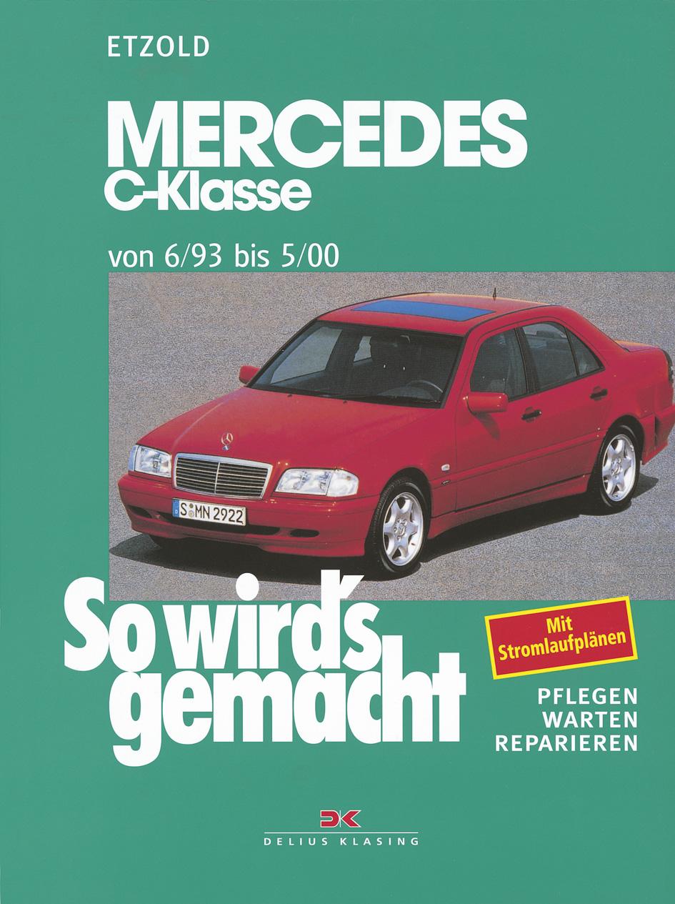 So wird´s gemacht. Pflegen - warten - reparieren: So wird´s gemacht, Bd.88, Mercedes C-Klasse und T-Modell von 6/93 bis