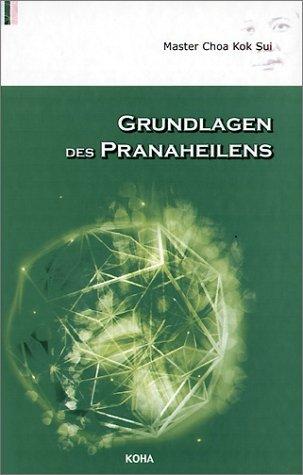 Grundlagen des Pranaheilens - Choa Kok Sui