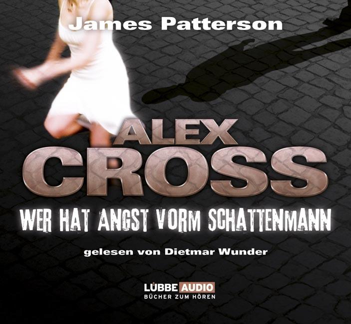 Wer hat Angst vorm Schattenmann: Alex Cross-Reihe, Teil 5 - James Patterson [6 CDs]