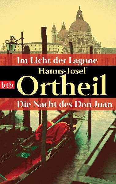 Im Licht der Lagune / Die Nacht des Don Juan - Hanns-Josef Ortheil [2 Romane in einem Band]