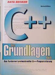 C++. Das Grundlagenbuch. Das Fundament professi...