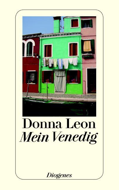 Mein Venedig: Ausgewählte Geschichten aus dem Band ´Über Venedig, Musik, Menschen und Bücher´ - Donna Leon