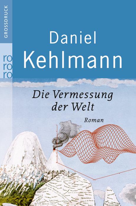 Die Vermessung der Welt. Großdruck - Daniel Kehlmann