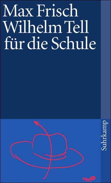 Wilhelm Tell für die Schule - Max Frisch [28. Auflage]