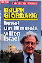 Israel, um Himmels willen, Israel - Ralph Giordano