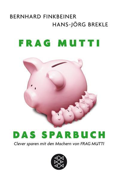 Frag Mutti. Das Sparbuch: Clever sparen mit den Machern von Frag Mutti - Hans-Jörg Brekle