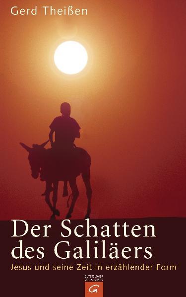 Der Schatten des Galiläers. Historische Jesusforschung in erzählender Form. Sonderausgabe - Gerd Theißen