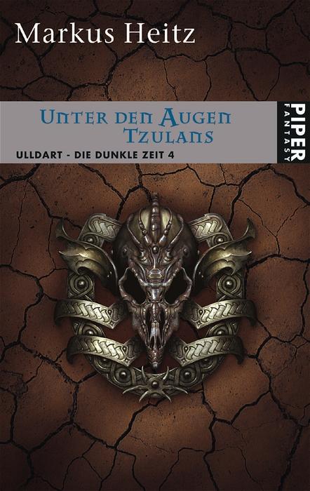 Unter den Augen Tzulans. Ulldart - Die Dunkle Zeit 04. - Markus Heitz