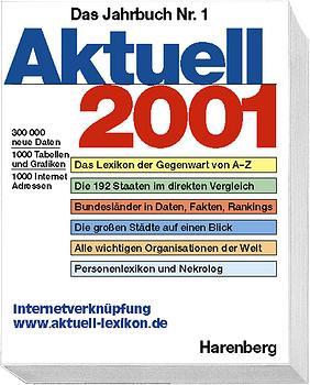 Aktuell 2001. Harenberg Lexikon der Gegenwart