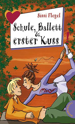 Schule, Ballett und erster Kuss aus der Reihe Freche Mädchen - freche Bücher - Sissi Flegel
