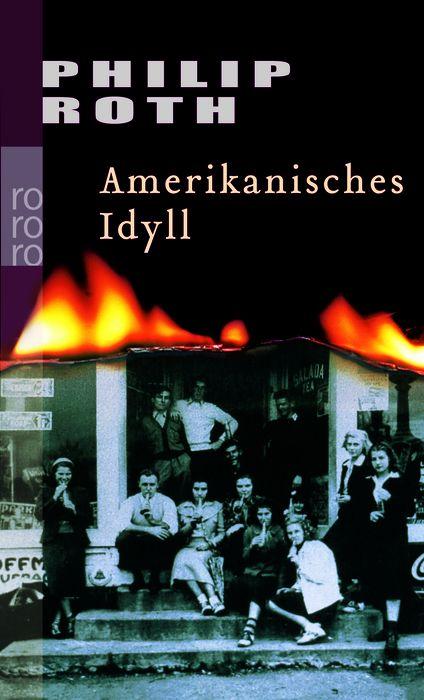Amerikanisches Idyll. - Philip Roth; Werner Schmitz