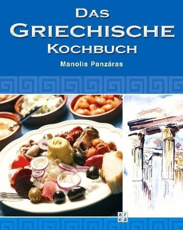 Das griechische Kochbuch. Inkl. Musik-CD - Mano...