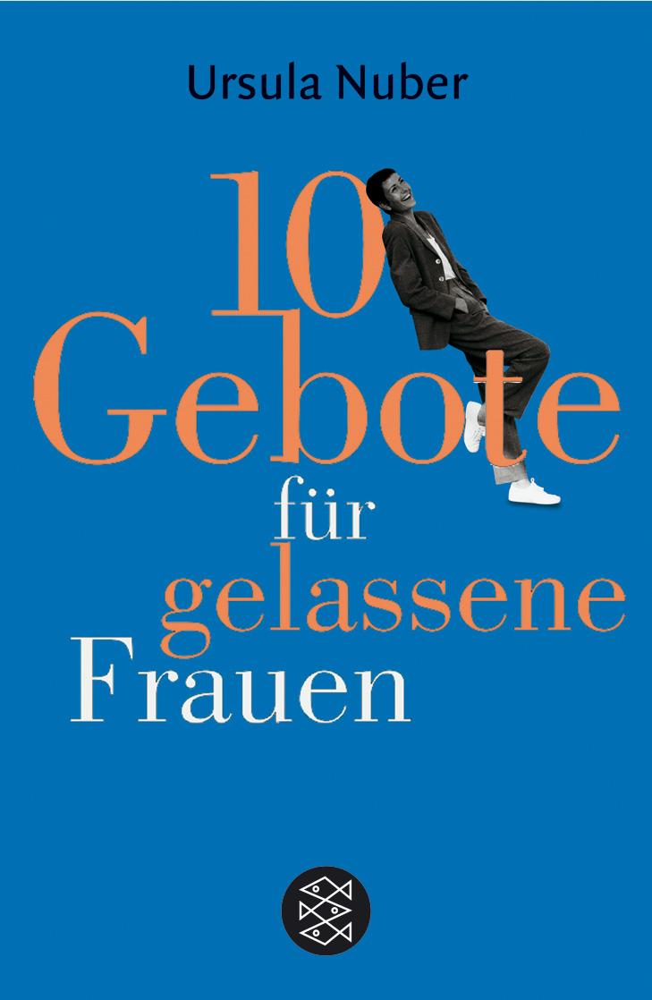 10 Gebote für gelassene Frauen - Ursula Nuber