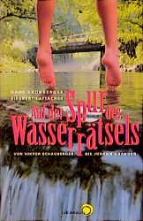 Auf der Spur des Wasserrätsels. Von Viktor Schauberger bis Johann Grander. - Hans Kronberger