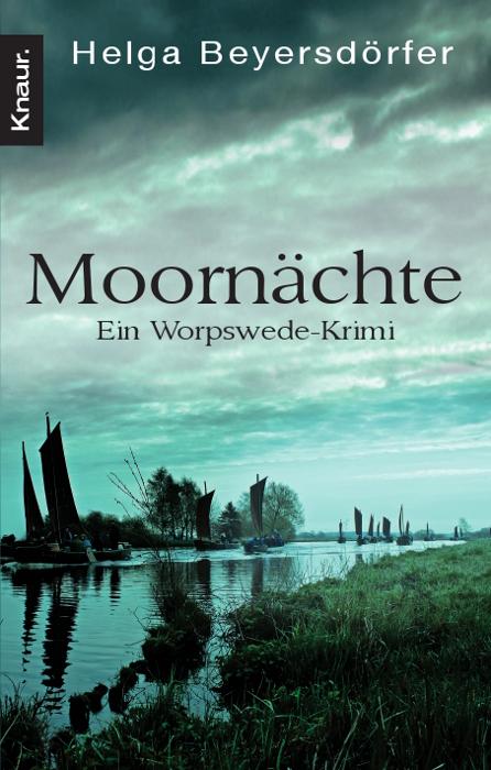 Moornächte: Ein Worpswede-Krimi - Helga Beyersdörfer