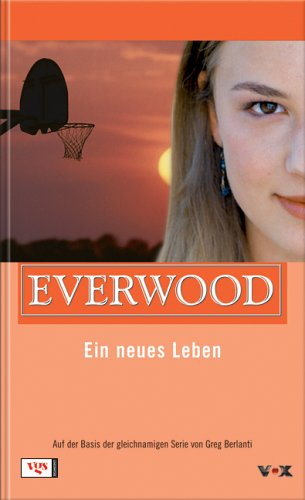 Everwood. Ein neues Leben - Greg Berlanti