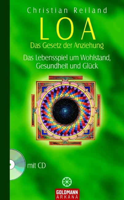 LOA - Das Gesetz der Anziehung. Mit CD (Arkana)...