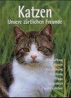 Katzen, Unsere zärtlichen Freunde - Antje Breuer