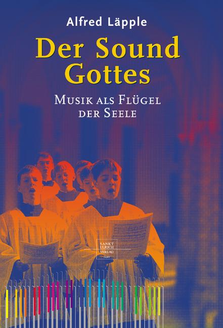Der Sound Gottes. Musik als Flügel der Seele - ...