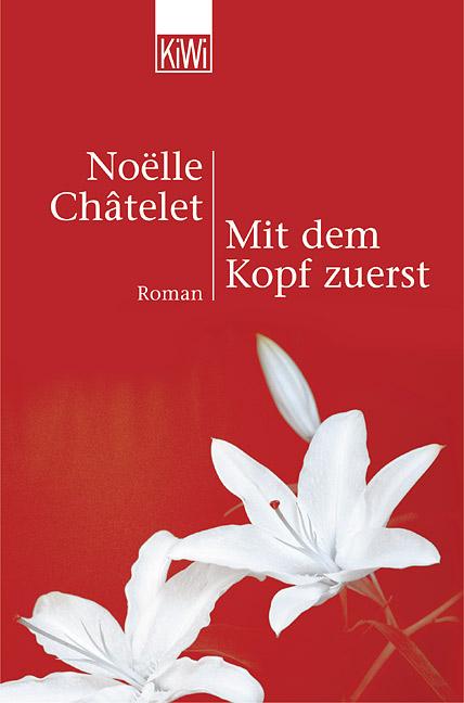 Mit dem Kopf zuerst - Noelle Chatelet