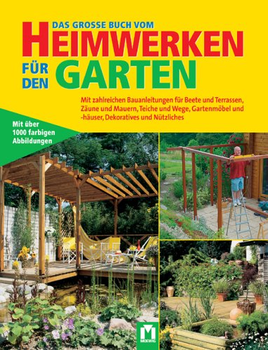 Das große Buch vom Heimwerken für den Garten