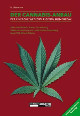 Der Cannabis Anbau : Alles über Botanik, Anbau,...