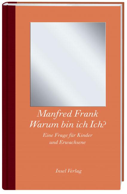 Warum bin ich Ich?: Eine Frage für Kinder und Erwachsene - Manfred Frank