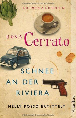 Schnee an der Riviera: Nelly Rosso ermittelt - Rosa Cerrato