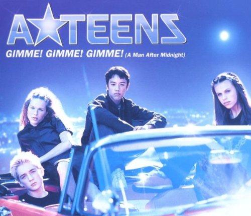 A Teens - Gimme Gimme Gimme
