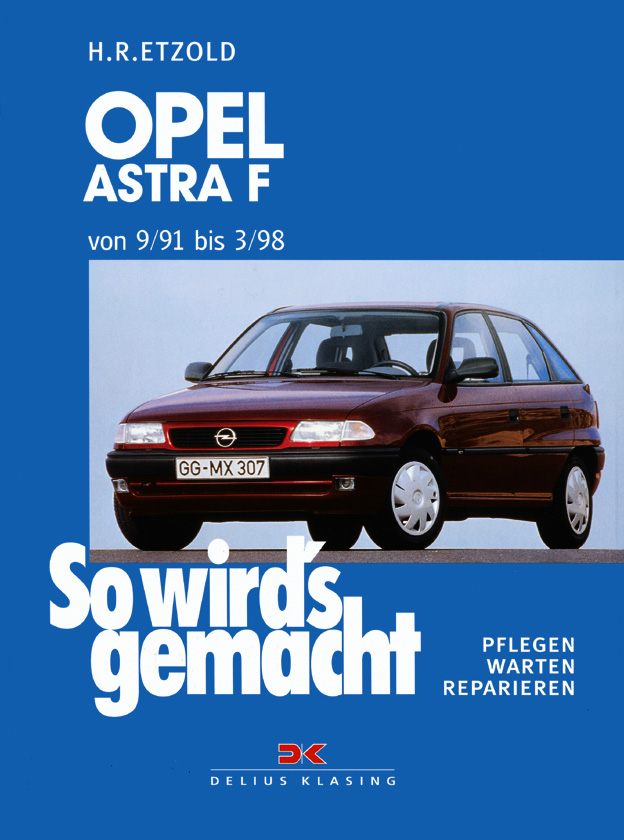 So wird´s gemacht. Pflegen - warten - reparieren: So wird´s gemacht, Bd.78, Opel Astra von 9/91 bis 3/98