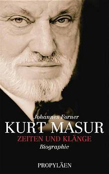Kurt Masur. Zeiten und Klänge - Johannes Forner