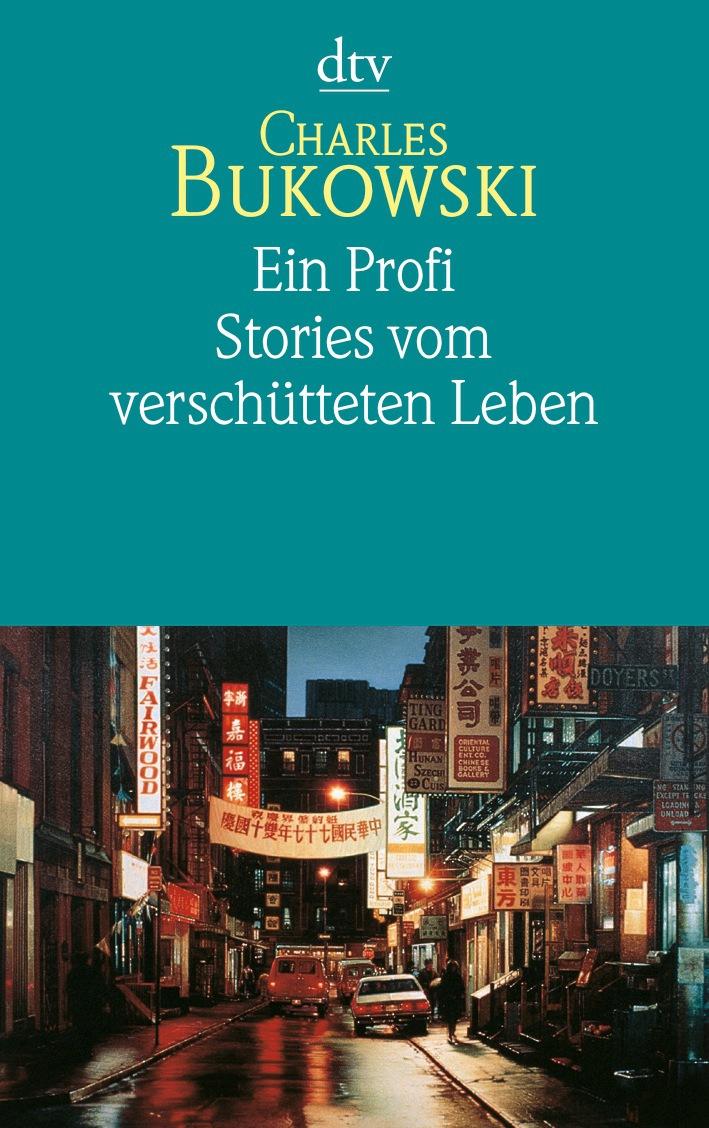 Ein Profi: Stories vom verschütteten Leben - Charles Bukowski