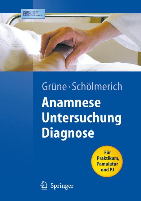 Anamnese - Untersuchung - Diagnose
