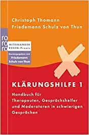 Klärungshilfe 1 - Handbuch für Therapeuten, Gesprächshelfer und Moderatoren in schwierigen Gesprächen - Christoph Thoman