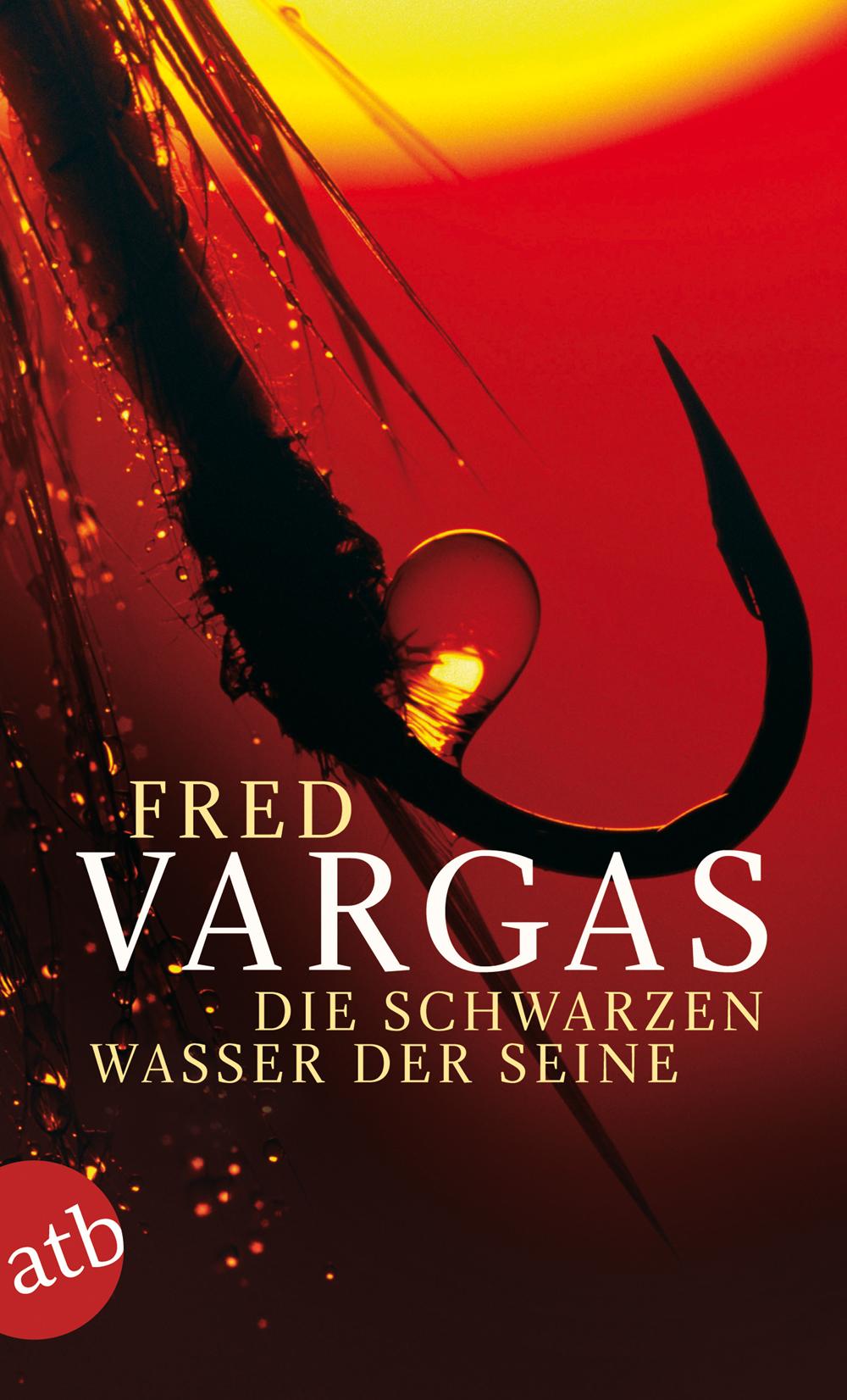 Die schwarzen Wasser der Seine: Kriminalgeschichten - Fred Vargas