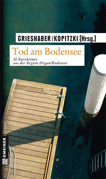 Tod am Bodensee. 20 Kurzkrimis
