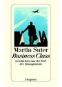 Business Class: Geschichten aus der Welt des Managements - Martin Suter