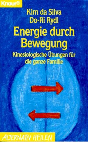Energie durch Bewegung. Kinesiologische Übungen für die ganze Familie. - Kim da Silva