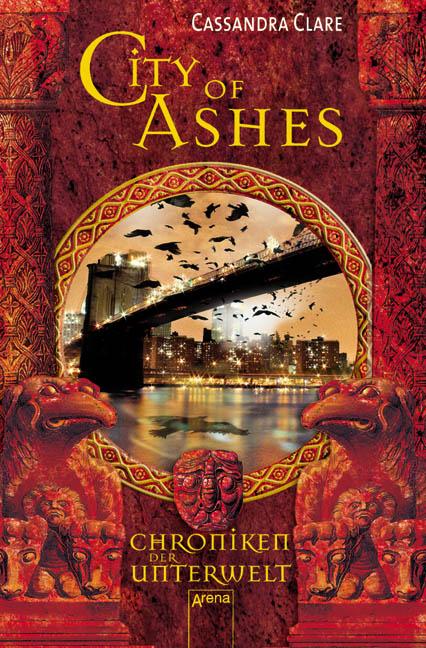 Chroniken der Unterwelt - Band 2: City of Ashes - Cassandra Clare