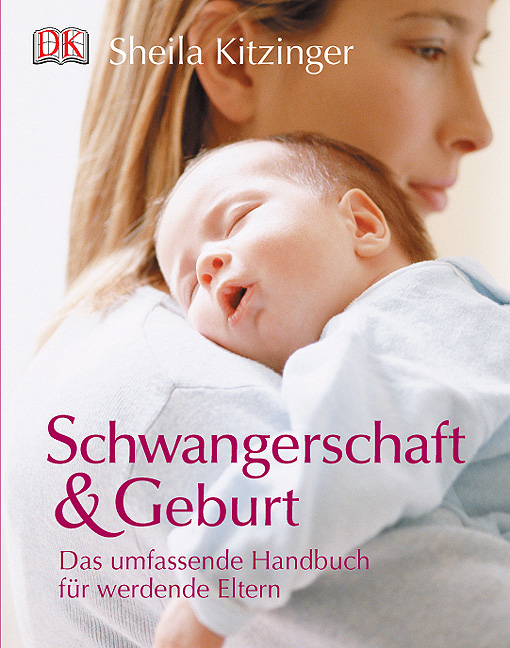 Schwangerschaft & Geburt: Das umfassende Handbuch für werdende Eltern - Sheila Kitzinger