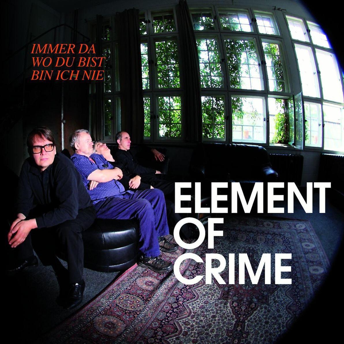 Element of Crime - Immer da wo du bist bin ich nie