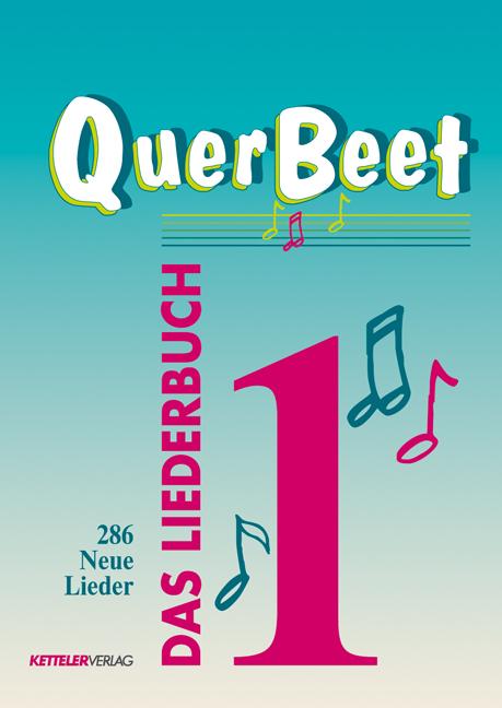 QuerBeet 1, Das Liederbuch, 286 Lieder - Alois Nock