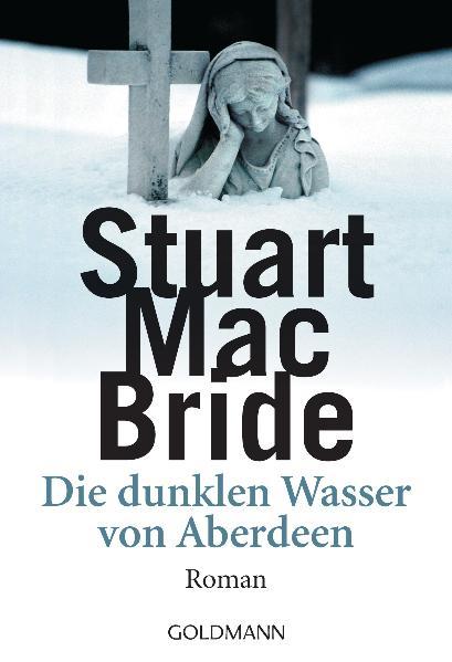 Die dunklen Wasser von Aberdeen - Stuart MacBride